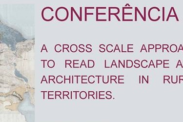 A CROSS SCALE APPROACH TO READ LANDSCAPE AND ARCHITECTURE IN RURAL TERRITORIES